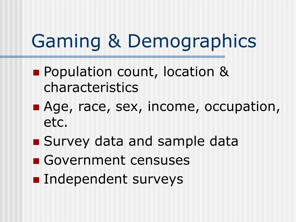 Gaming & Demographics