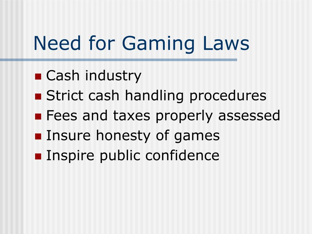 Need for Gaming Laws