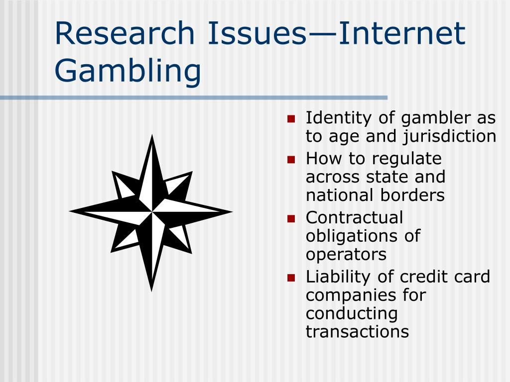Research Issues—Internet Gambling