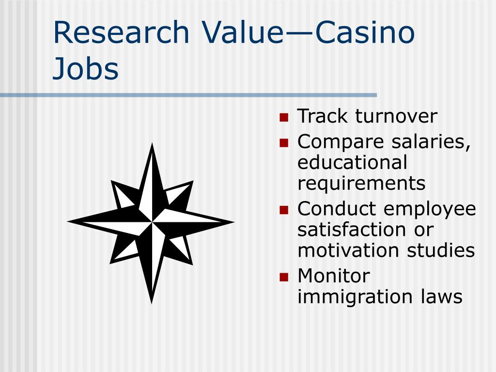 Research Value—Casino Jobs