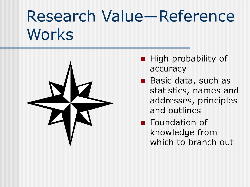Research Value—Reference Works