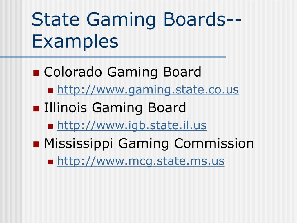 State Gaming Boards--Examples