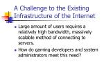 a challenge to the existing infrastructure of the internet