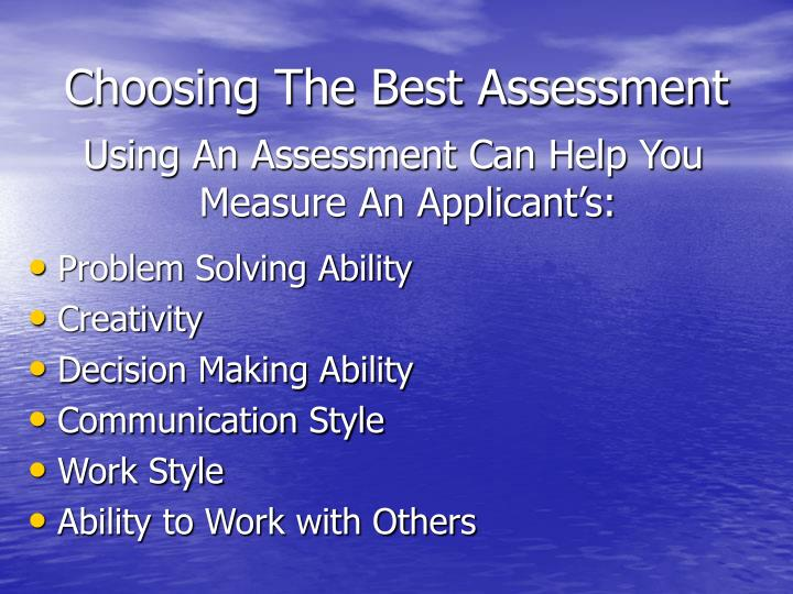 Choosing The Best Assessment