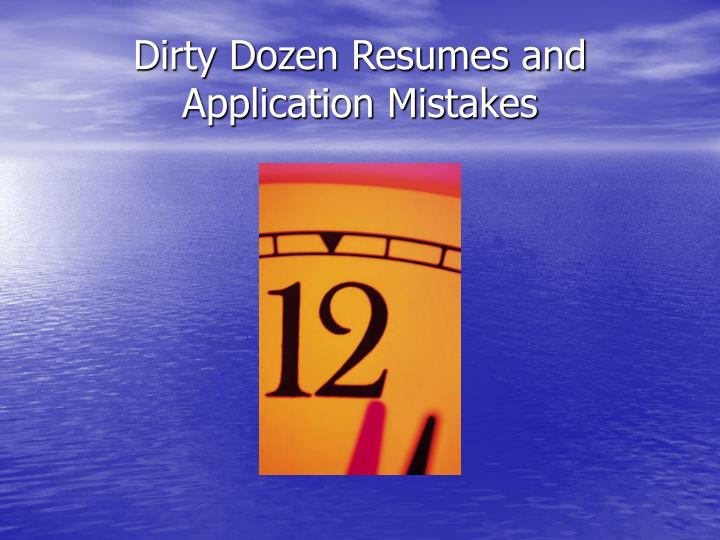 Dirty Dozen Resumes and Application Mistakes