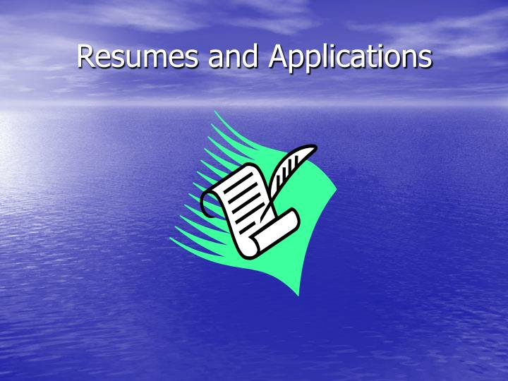 Resumes and Applications