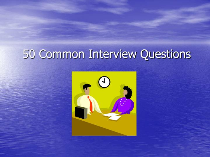 50 Common Interview Questions