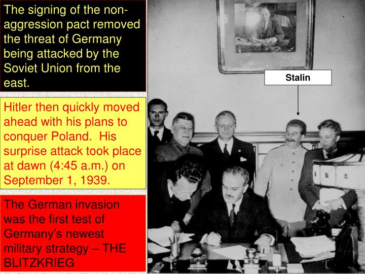 The signing of the non-aggression pact removed the threat of Germany being attacked by the Soviet Un...