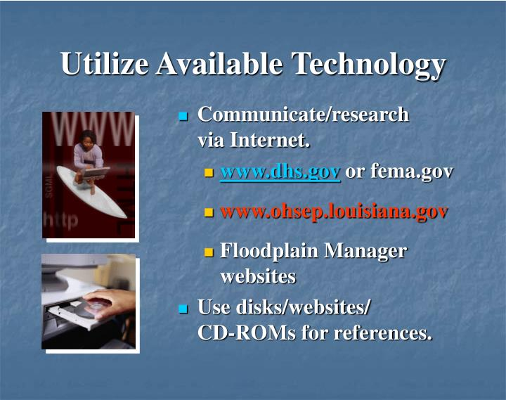 Utilize Available Technology