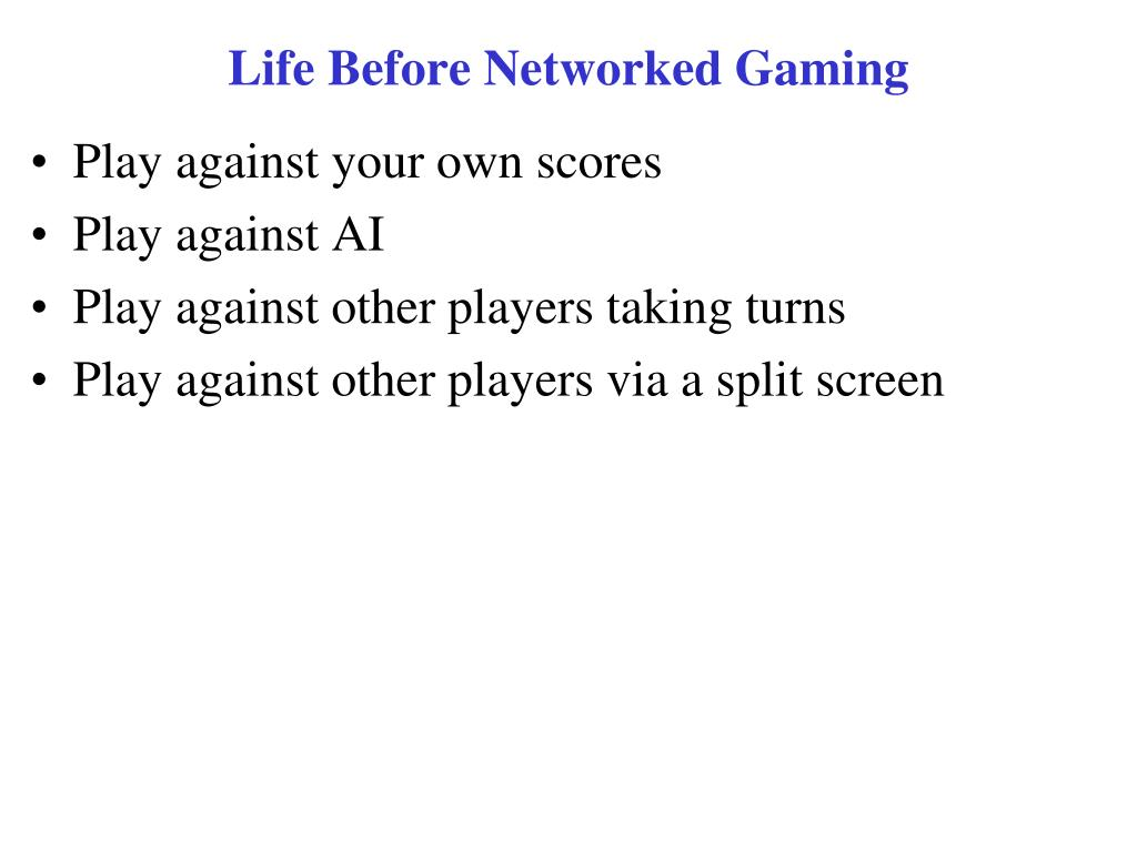 Life Before Networked Gaming