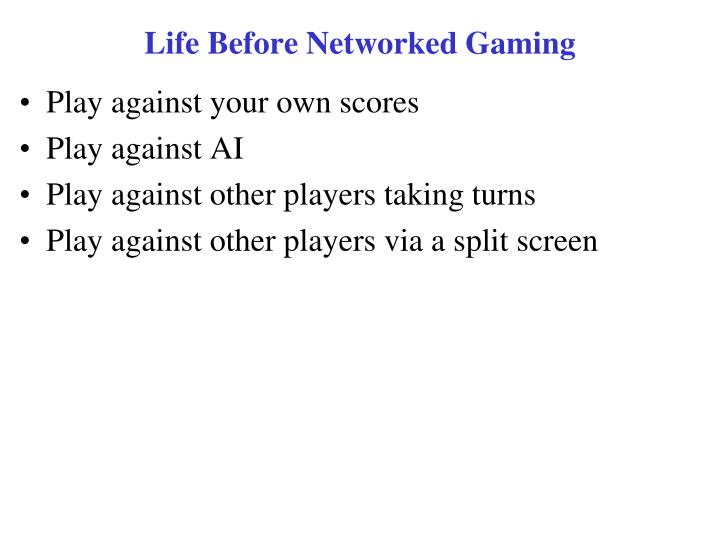 Life before networked gaming l.jpg