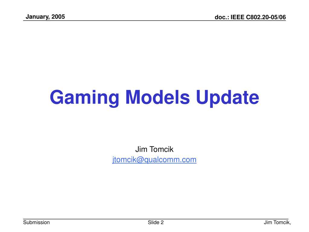 Gaming Models Update