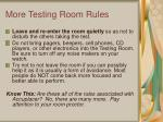 more testing room rules