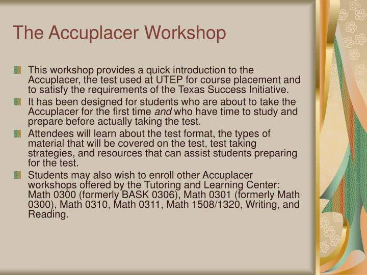 The accuplacer workshop
