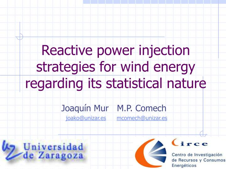 Reactive power injection strategies for wind energy regarding its statistical nature l.jpg