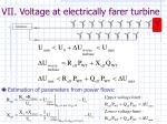 vii voltage at electrically farer turbine