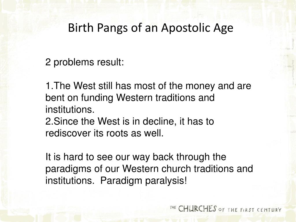 Birth Pangs of an Apostolic Age
