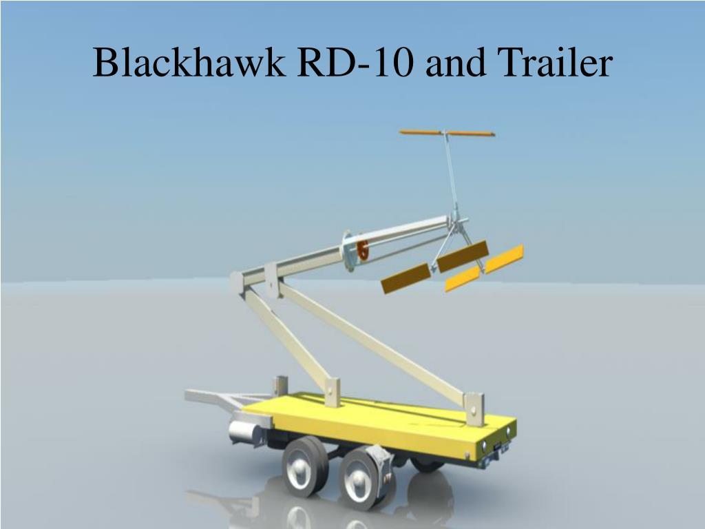 Blackhawk RD-10 and Trailer