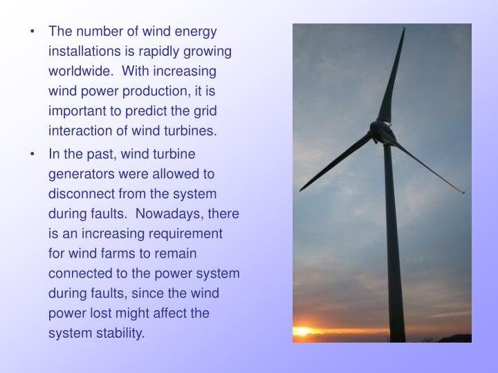 The number of wind energy installations is rapidly growing worldwide.  With increasing wind power pr...