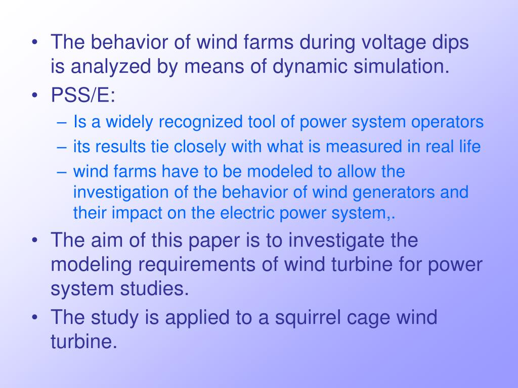 The behavior of wind farms during voltage dips is analyzed by means of dynamic simulation.