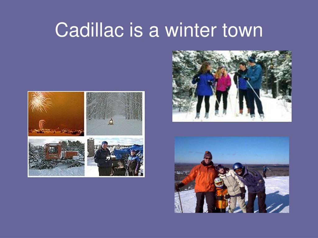 Cadillac is a winter town
