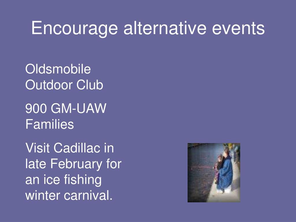 Encourage alternative events