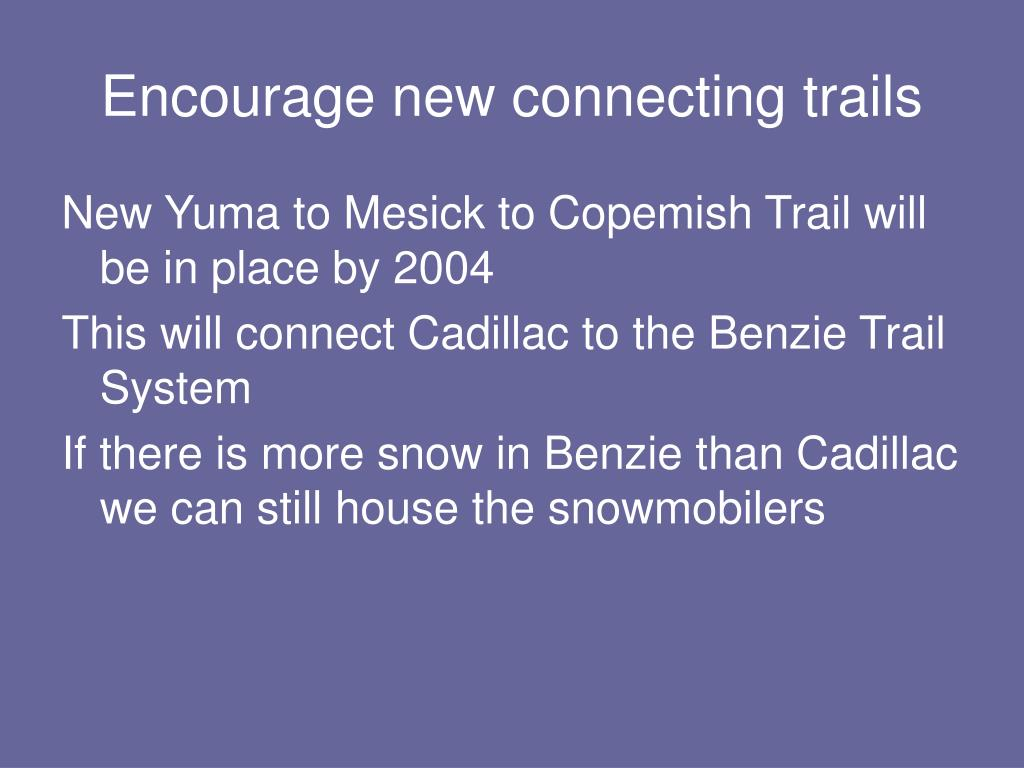 Encourage new connecting trails