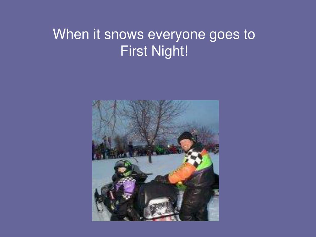 When it snows everyone goes to First Night!