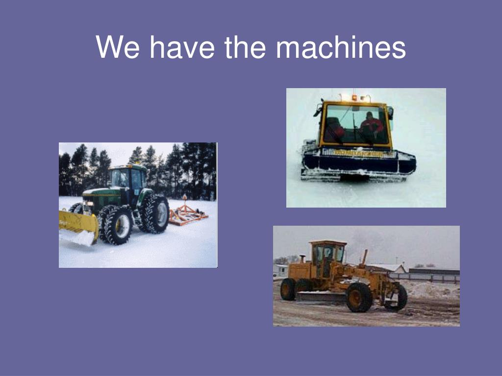 We have the machines