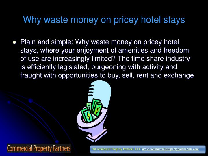 Why waste money on pricey hotel stays