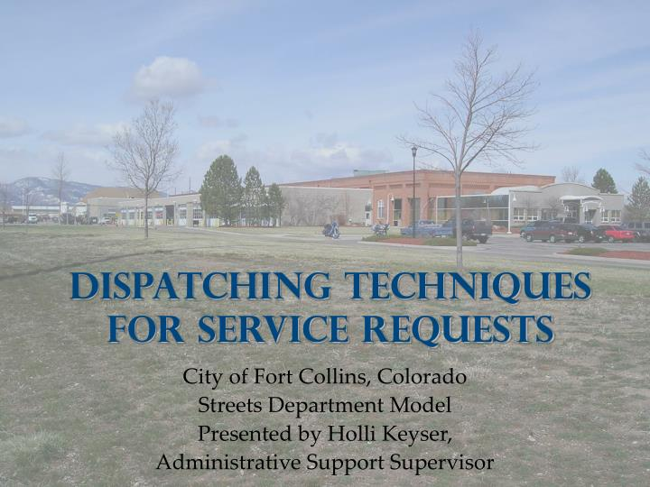 Dispatching techniques for service requests l.jpg