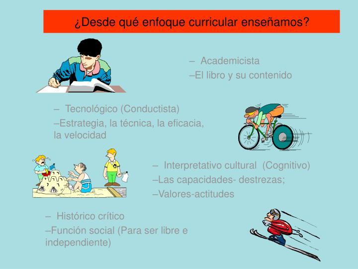 ¿Desde qué enfoque curricular enseñamos?