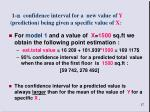 1 c onfidence interval for a new value of y prediction being given a specific value of x