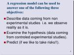 a regression model can be used to answer one of the following three objectives