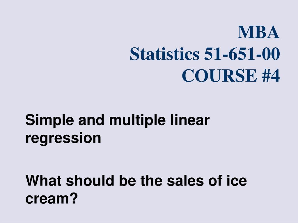 mba statistics 51 651 00 course 4