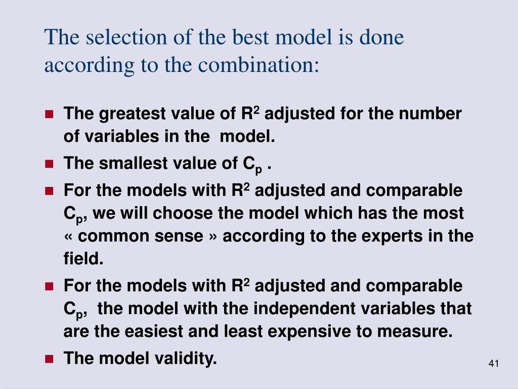The selection of the best model is done according to the combination:
