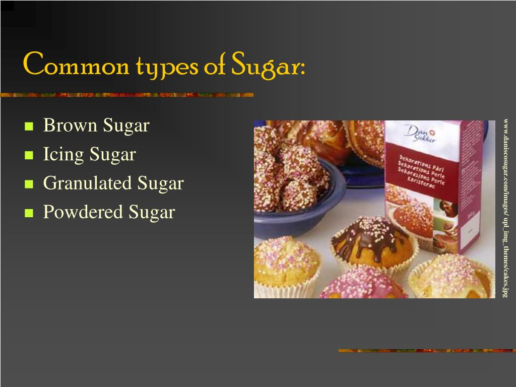 Common types of Sugar: