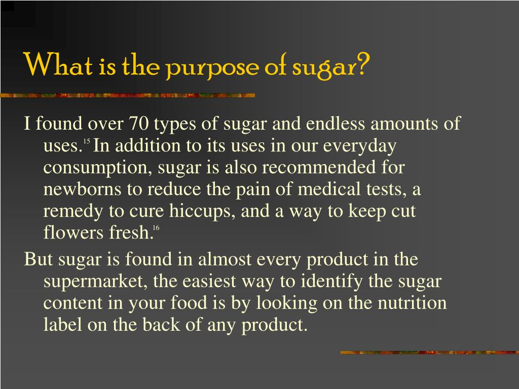What is the purpose of sugar?
