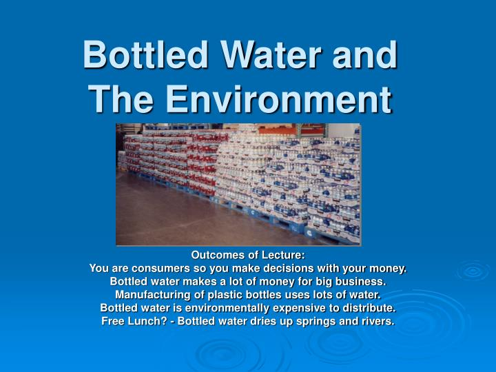 Bottled water and the environment l.jpg