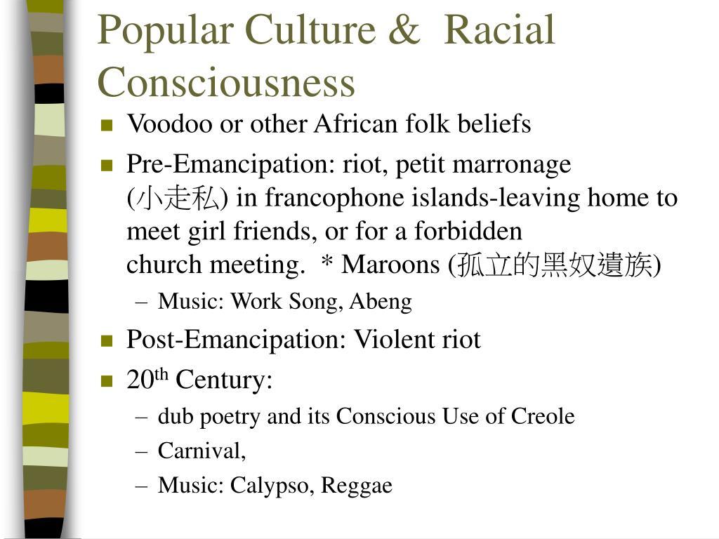 Popular Culture &  Racial Consciousness