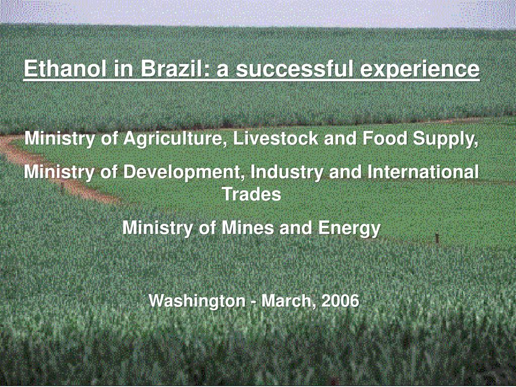 Ethanol in Brazil: a successful experience