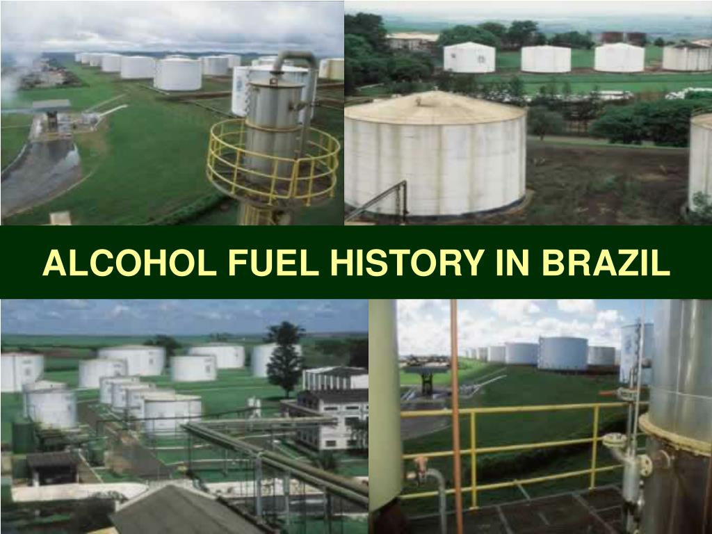 ALCOHOL FUEL HISTORY IN BRAZIL