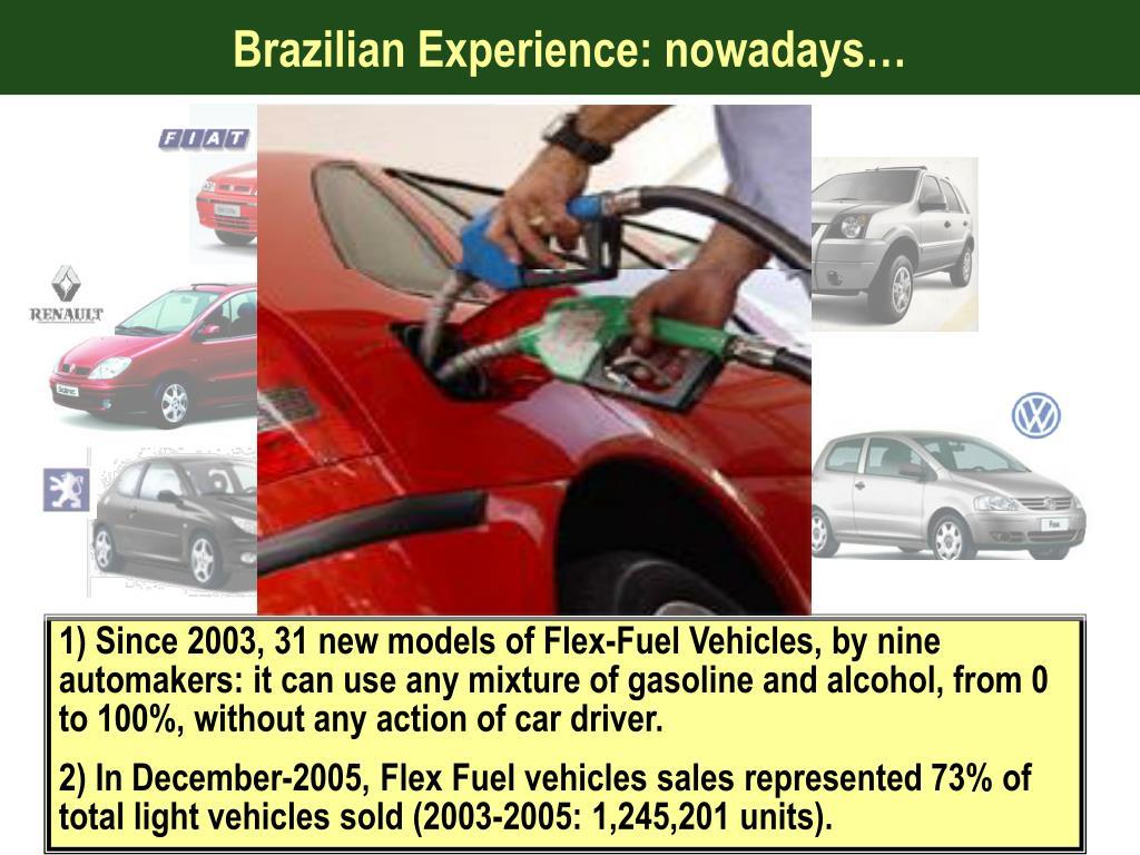 Brazilian Experience: nowadays…