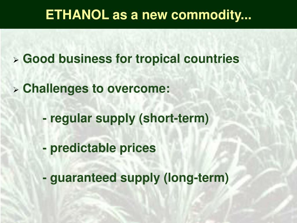 ETHANOL as a new commodity...