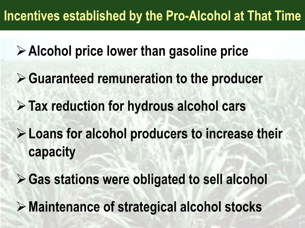 Incentives established by the Pro-Alcohol at That Time