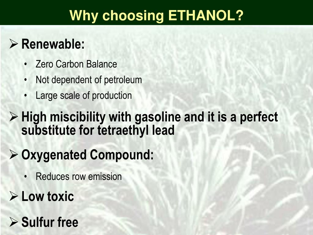 Why choosing ETHANOL?