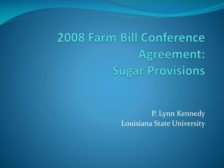 2008 farm bill conference agreement sugar provisions l.jpg
