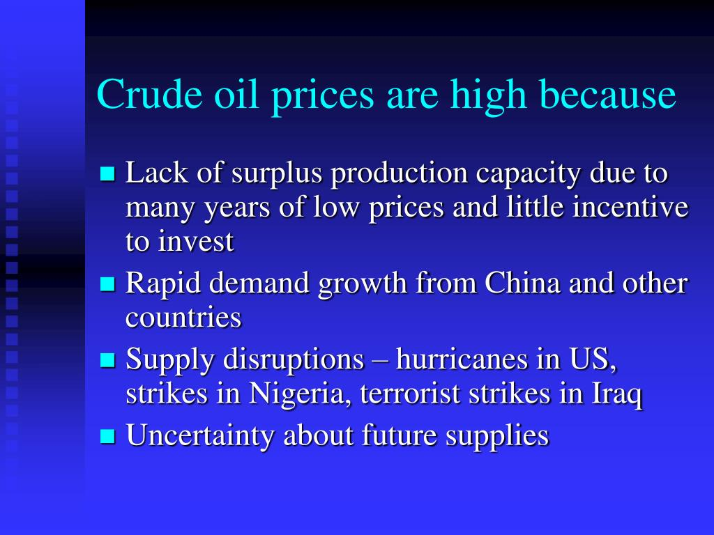 Crude oil prices are high because