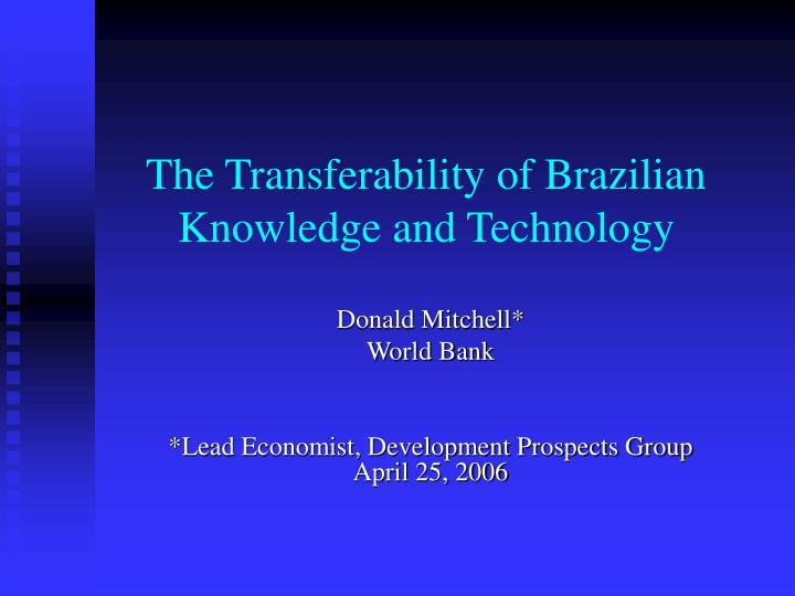 The transferability of brazilian knowledge and technology l.jpg