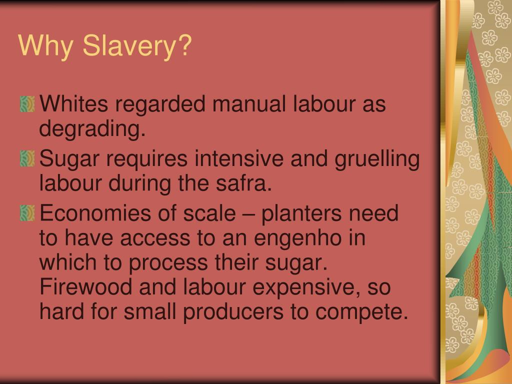Why Slavery?